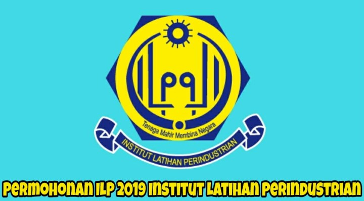 Permohonan ILP Sesi Januari 2019 Institut Latihan Perindustrian