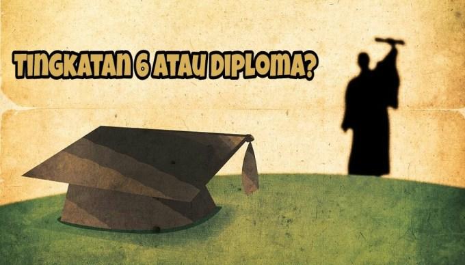 Perbezaan Masuk Tingkatan 6 Atau Diploma