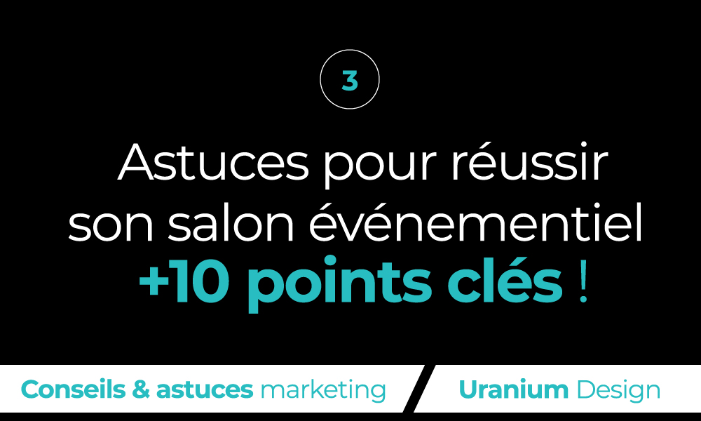 comment-reussir-salon-evenementiel-professionnel-conseils-tutoriel-blog-marketing-agence-digitale-uranium-design-publicite