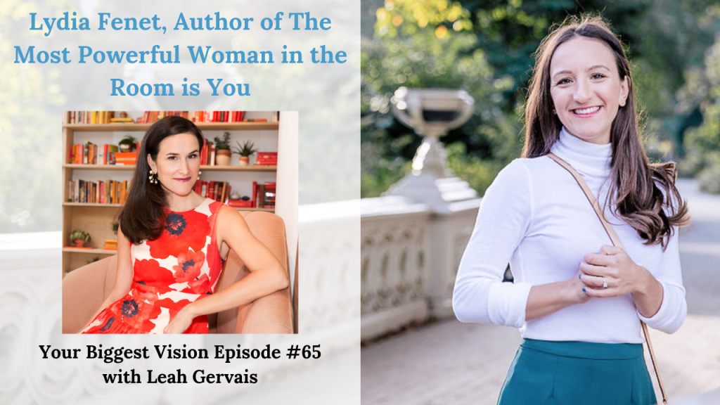 Tune in to Episode 65 to hear author of The Most Powerful Woman in the Room is You, Lydia Fenet, speak about the crucial mindset that led her to success.