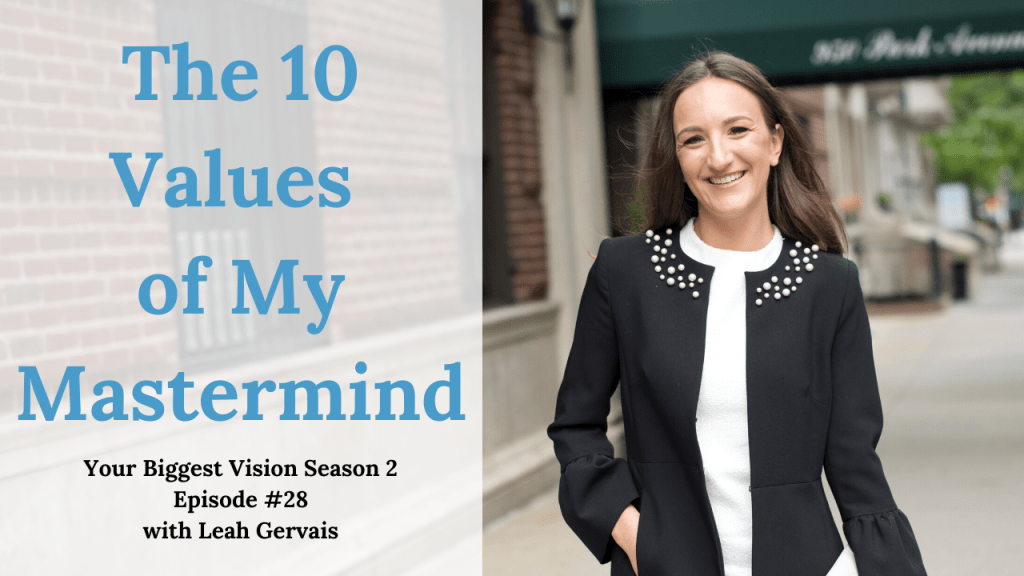Tune in to hear the 10 foundational values that of my elite mastermind program and why they effectively contribute to a successful entrepreneur.