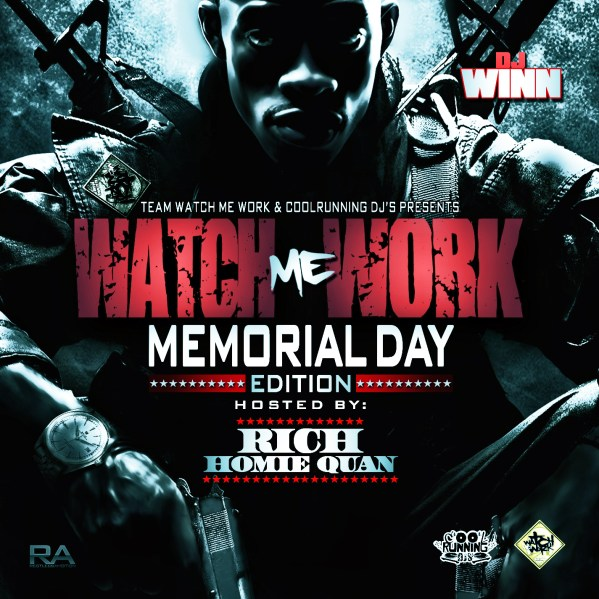 DJ Winn - Watch Me Work Memorial Day Edition Hosted By Rich Homie Quan