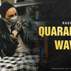 RaOol - New Single 'Quarantine Wave' #DoThatWave
