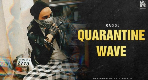 RaOol - New Single 'Quarantine Wave' #DoThatWave