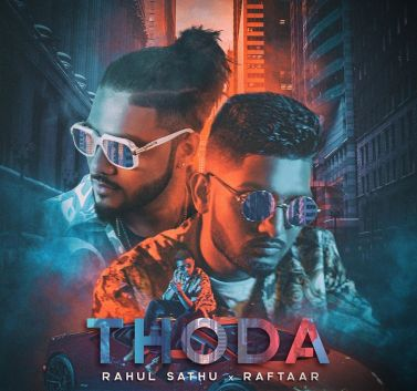 Rahul Sathu and Raftaar Thoda Music Video Officially Out Now