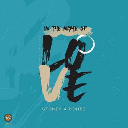 Stones & Bones release long-awaited EP 'In the Name of Love'