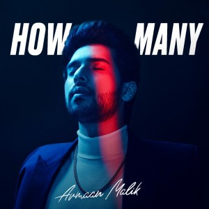 "Armaan Malik Releases ""How Many"" With Offical Music Video"