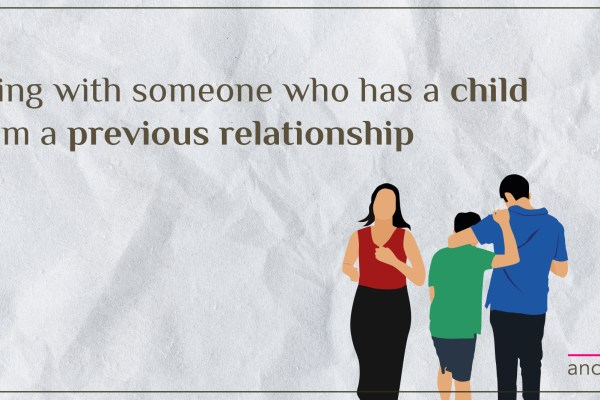 Dating101: Being With Someone Who Has a Child From a Previous Relationship