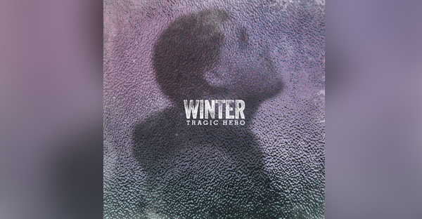 WINTER-tragic-hero