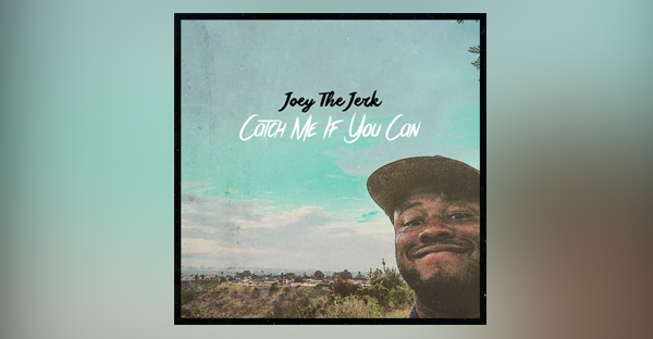 catch-me-if-you-can-ALBUM-joey-the-jerk