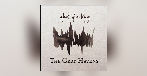 ghost-of-a-king-the-gray-havens
