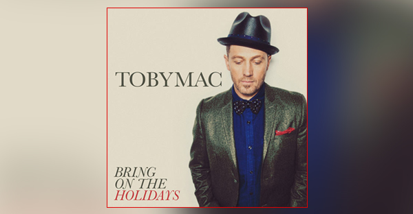 tobymac-bring-on-the-holidays