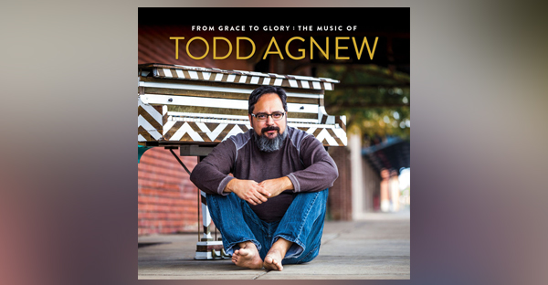 from-grace-to-glory-the-music-of-todd-agnew
