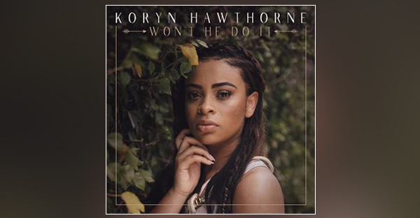 rca-inspirations-koryn-hawthorne-releases-debut-single-today