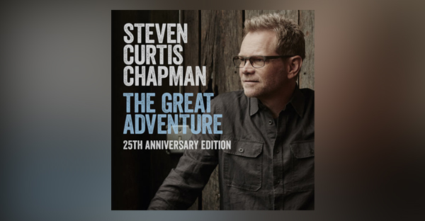 steven-curtis-chapman-releases-25th-anniversary-edition-great-adventure-video