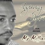 Inspiring Rhymes With Mr.Millionz