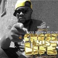 CHOSE THIS LIFE BY SINBAD 90 ft SOUL TFLOW & KID FLO