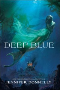 Deep Blue Jennifer Donnelly Mermaids