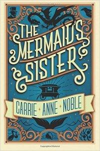 mermaid's sister novel carrie anne noble