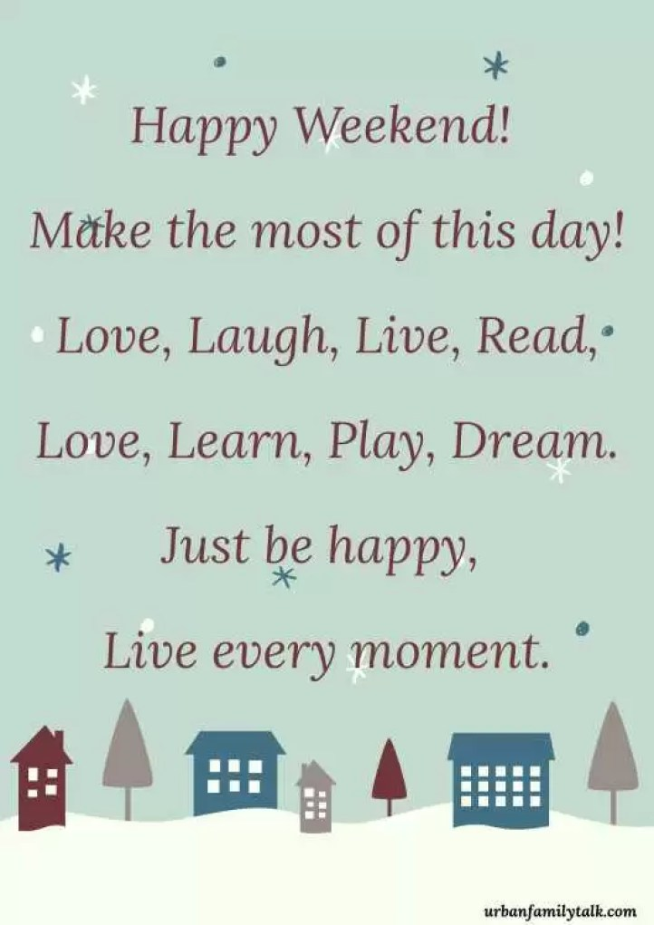 51 Happy Weekend Messages For Your Friends & Family - Urban Family Talk