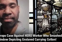 Yale Drops Case Against HERO Worker Who Smashed Window Depicting Enslaved Carrying Cotton!