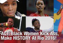 FACT: Black Women Kick Ass, Make HISTORY At Rio 2016!