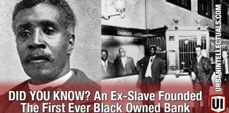 DID YOU KNOW? An Ex-Slave Founded The First Ever Black Owned Bank