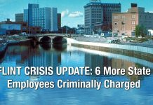 FLINT CRISIS UPDATE: 6 More State Employees Criminally Charged