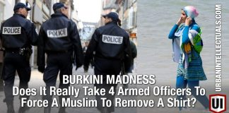 BURKINI MADNESS: Does It Really Take 4 Armed Officers To Force A Muslim To Remove A Shirt? 2