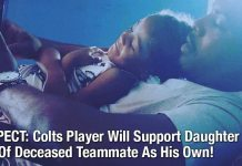 RESPECT: Colts Player Will Support Daughter Of Deceased Teammate As His Own!