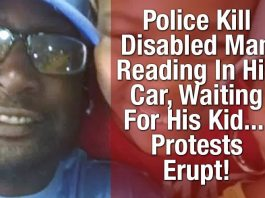 Police Kill Disabled Man Reading In His Car, Waiting For His Kid.... Protests Erupt!