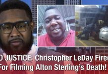 NO JUSTICE: Christopher LeDay Fired For Filming Alton Sterling's Death!