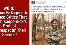 WORD: #VeteransForKaepernick Silence Critics That Claim Kaepernick's Protest 'Disrespects' Their Service!