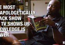 The Most Unapologetically Black Show On TV Shows Us Knowledge Is Power