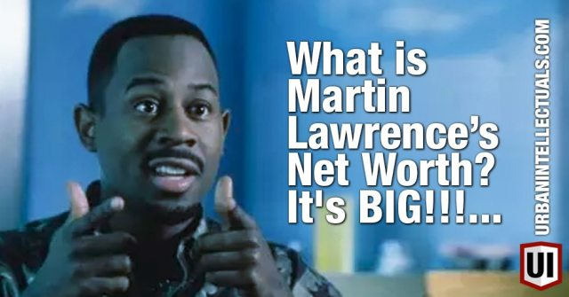 Martin Lawrence's Net Worth in 2019 | Wealthy Gorilla