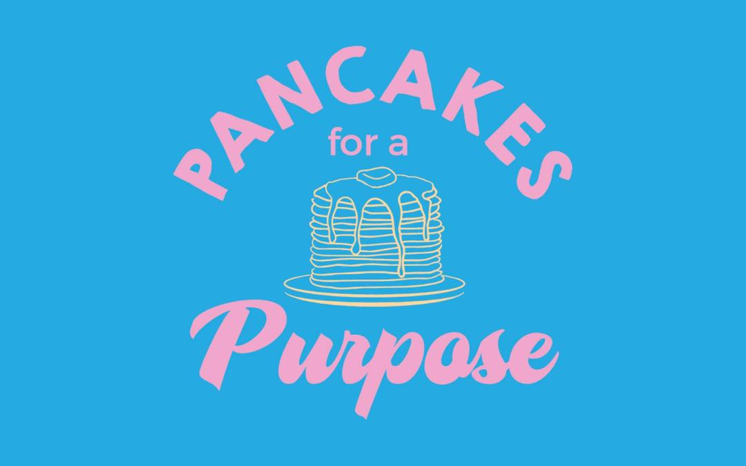 Pancakes For Purpose