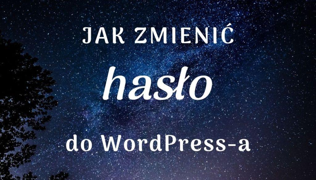Jak zmienić hasło do WordPress-a?