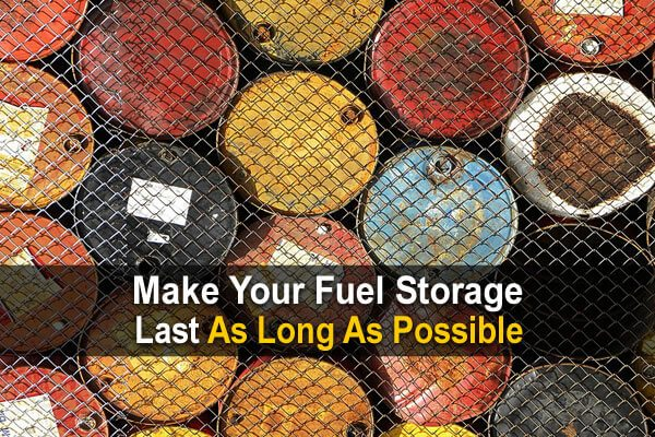 Make Your Fuel Storage Last As Long As Possible