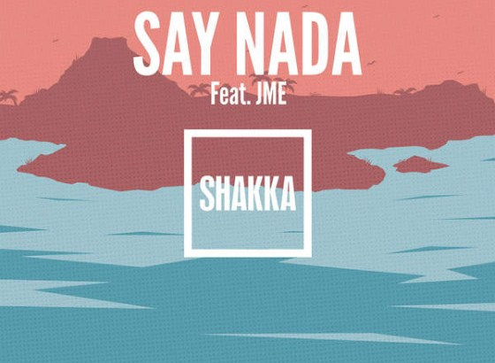 SHAKKA ft. JME – Say Nada + The Lost Boys EP (Out October)