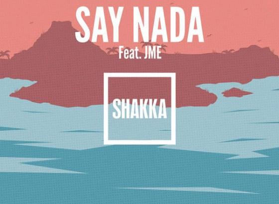 SHAKKA ft. JME – Say Nada + The Lost Boys EP (Out October)