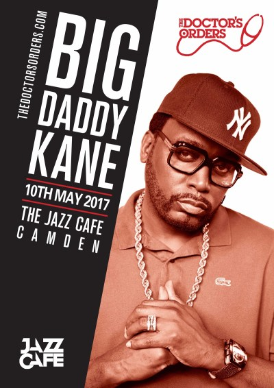 The Doctor's Orders Presents: Big Daddy Kane @ The Jazz Café, London, UK (10th May)