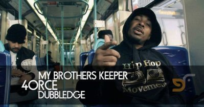 Tha 4orce + Dubbledge - My Brothers Keeper (Music Video/Global Faction)