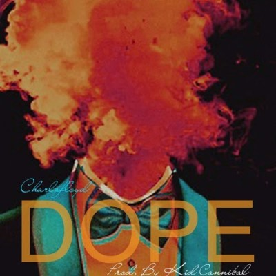CharlzFloyd - Dope (Prod. by Kid Cannibal/Audio/iTunes)