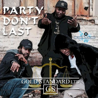 Gold Standard Ltd - Party Don't Last (Music Video)