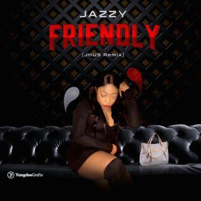 JAZZY - FREINDLY (J Hus Remix/Audio)
