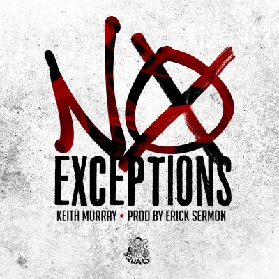Keith Murray - No Exceptions (Prod. by Erick Sermon/Audio)