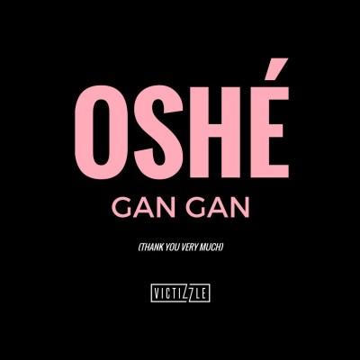 Victizzle - Oshé Gan Gan (Audio/iTunes)