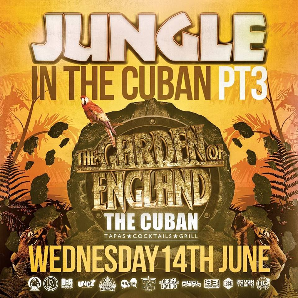 The Garden of England presents: Jungle In The Cuban pt3 @ The Cuban Canterbury, Kent, UK (14th June)