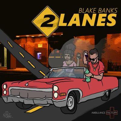 Blake Banks - 2 Lanes (Audio/Free Download)