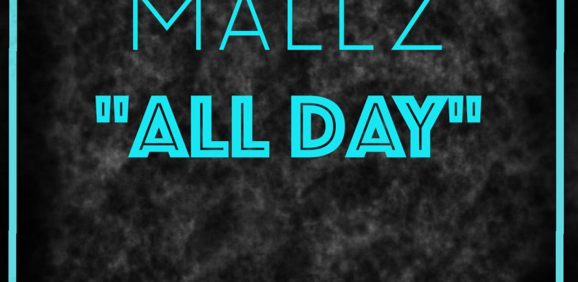 Mallz - All Day (Prod. by D.R.U.G.S. Beats/Audio)